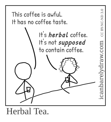 Herbal Tea. A man and a woman discuss herbal coffee, which has no coffee taste presumably because it contains no coffee.
